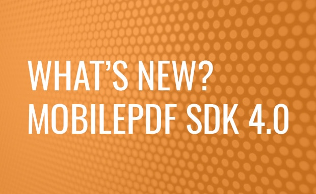 What's New in Foxit MobilePDF SDK 4.0?