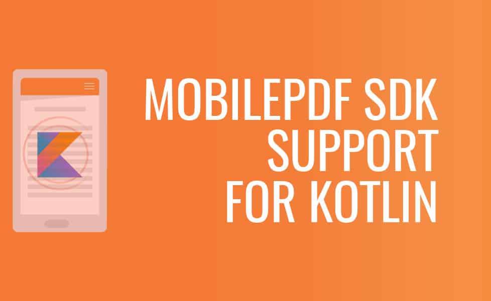 Kotlin and PDF SDKs