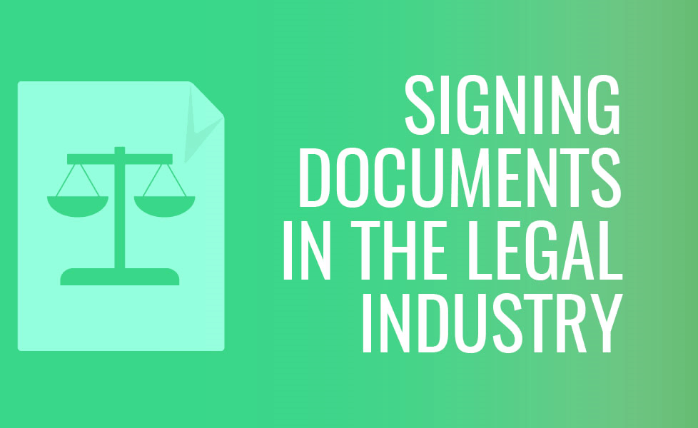 signing documents in legal industry