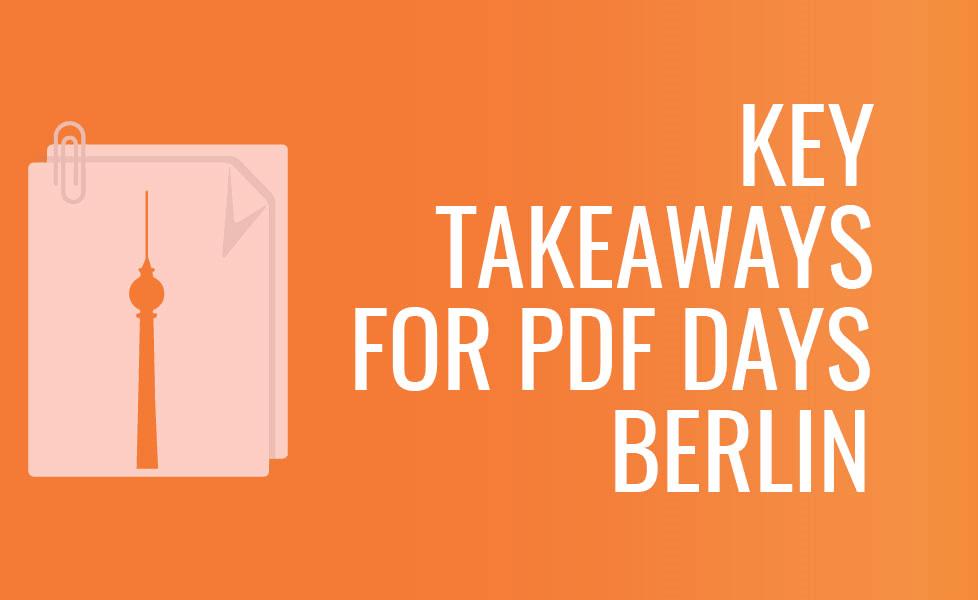 PDF Days Berlin 2018 Takeaways