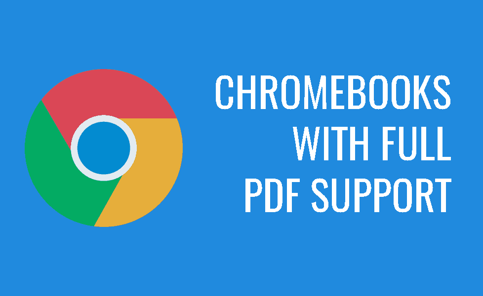 Chromebooks with Full PDF support