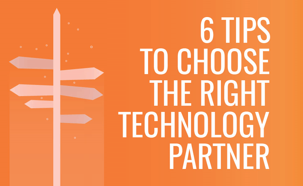 Choosing the Right Technology Partner