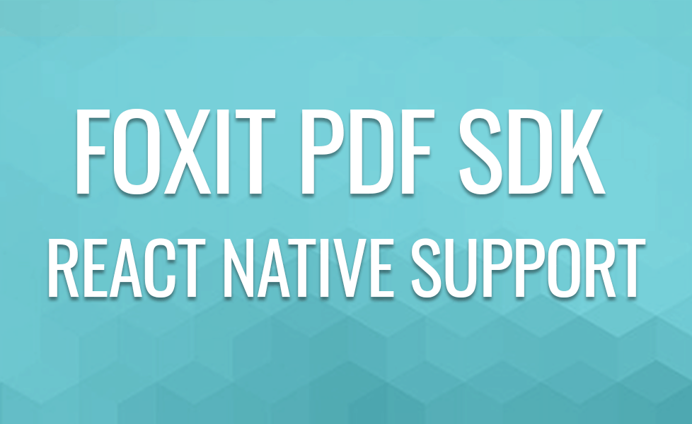 React Native Support in Foxit PDF SDK